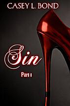 Sin, Part 1 (Sin, #1) by Casey L. Bond