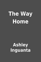 The Way Home by Ashley Inguanta