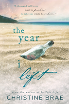 The Year I Left by Christine Brae