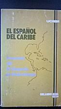 El Espanol Del Caribe Ponencias Del VI S by…