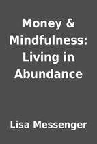 Money & Mindfulness: Living in Abundance by…