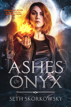 Ashes of Onyx by Seth Skorkowsky