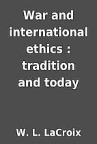 War and international ethics : tradition and…