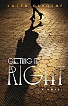 Getting It Right by Karen E. Osborne