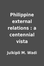 Philippine external relations : a centennial…