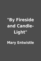 By Fireside and Candle-Light by Mary…