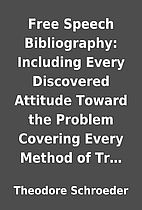 Free Speech Bibliography: Including Every…
