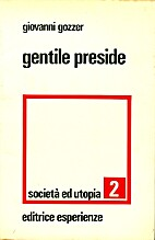 Gentile Preside by Giovanni Gozzer