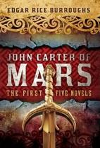 John Carter of Mars: The First Five Novels…