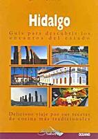 Hidalgo - Guía para descubrir los encantos…