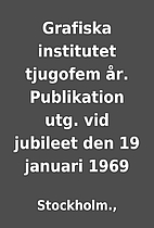 Grafiska institutet tjugofem år.…
