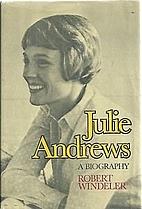Julie Andrews, a biography by Robert…