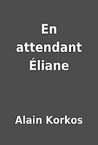 En attendant Éliane by Alain Korkos