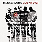Glad all over / The Wallflowers by…
