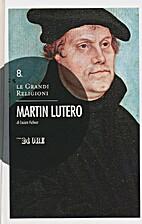 Le grandi Religioni, Martin Lutero, vol. 8