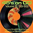 45's on CD. Volume III ('66-'69) by [Various…