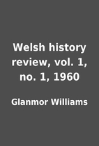 Welsh history review, vol. 1, no. 1, 1960 by…