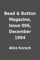 Bead & Button Magazine, Issue 006, December…