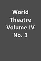 World Theatre Volume IV No. 3