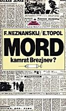 Mord, kamrat Brezjnev? by Friedrich…