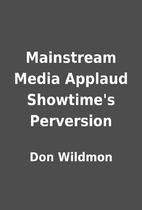 Mainstream Media Applaud Showtime's…