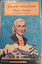 Joseph Priestley: Pioneer Chemist (A First…