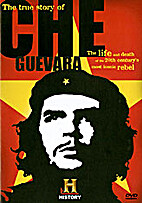 The True Story of Che Guevara by Maria Wye…