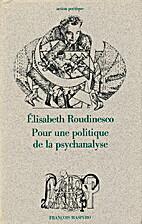 Pour une politique de la psychanalyse by…
