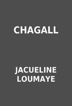 CHAGALL by JACUELINE LOUMAYE