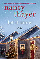 Let It Snow: A Novel by Nancy Thayer