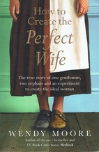 How to create the perfect wife : Britain's…