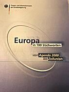 Europa in 100 Stichworten von Agenda 2000…