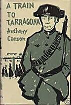 A Train to Tarragona by Anthony Carson