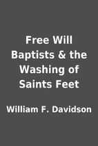 Free Will Baptists & the Washing of Saints…