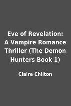 Eve of Revelation: A Vampire Romance…
