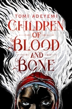 Children of Blood and Bone (Legacy of…