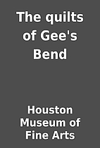 The quilts of Gee's Bend by Houston…