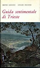 Guida sentimentale di Trieste by Bruno…