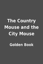 The Country Mouse and the City Mouse by…