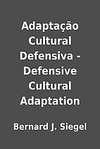 Adaptação Cultural Defensiva - Defensive…