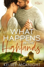 What Happens in the Highlands by Kelsey…