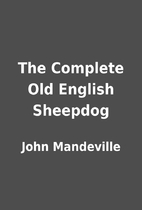 The Complete Old English Sheepdog by John…