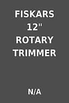 FISKARS 12 ROTARY TRIMMER by N/A