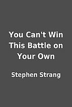 You Can't Win This Battle on Your Own by…