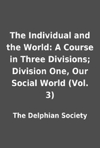 The Individual and the World: A Course in…