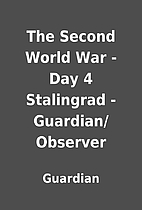 The Second World War - Day 4 Stalingrad -…