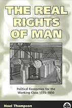 The real rights of man : political economies…