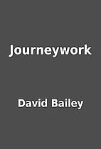 Journeywork by David Bailey