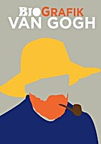 Van Gogh: BioGrafik by Sophie Collins