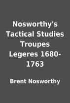Nosworthy's Tactical Studies Troupes Legeres…